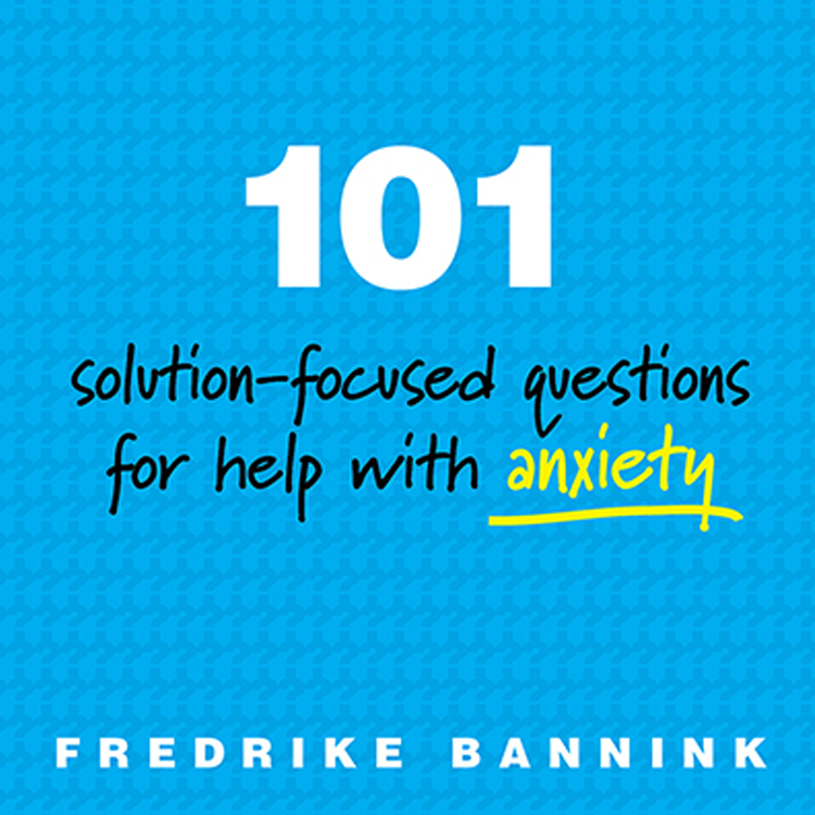 Cover image 101 Solution-Focused Questions for Help with Anxiety