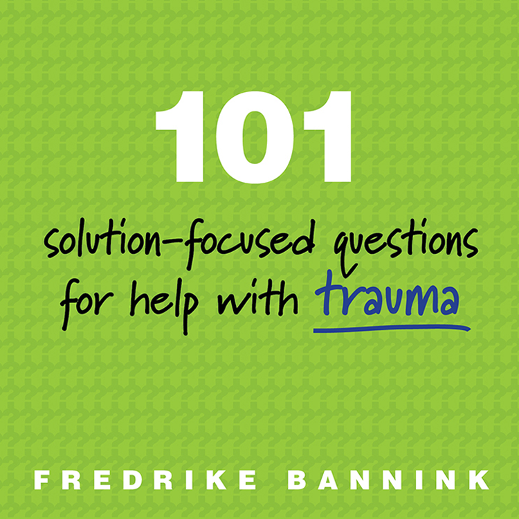 Cover image 101 Solution-Focused Questions for Help with Trauma