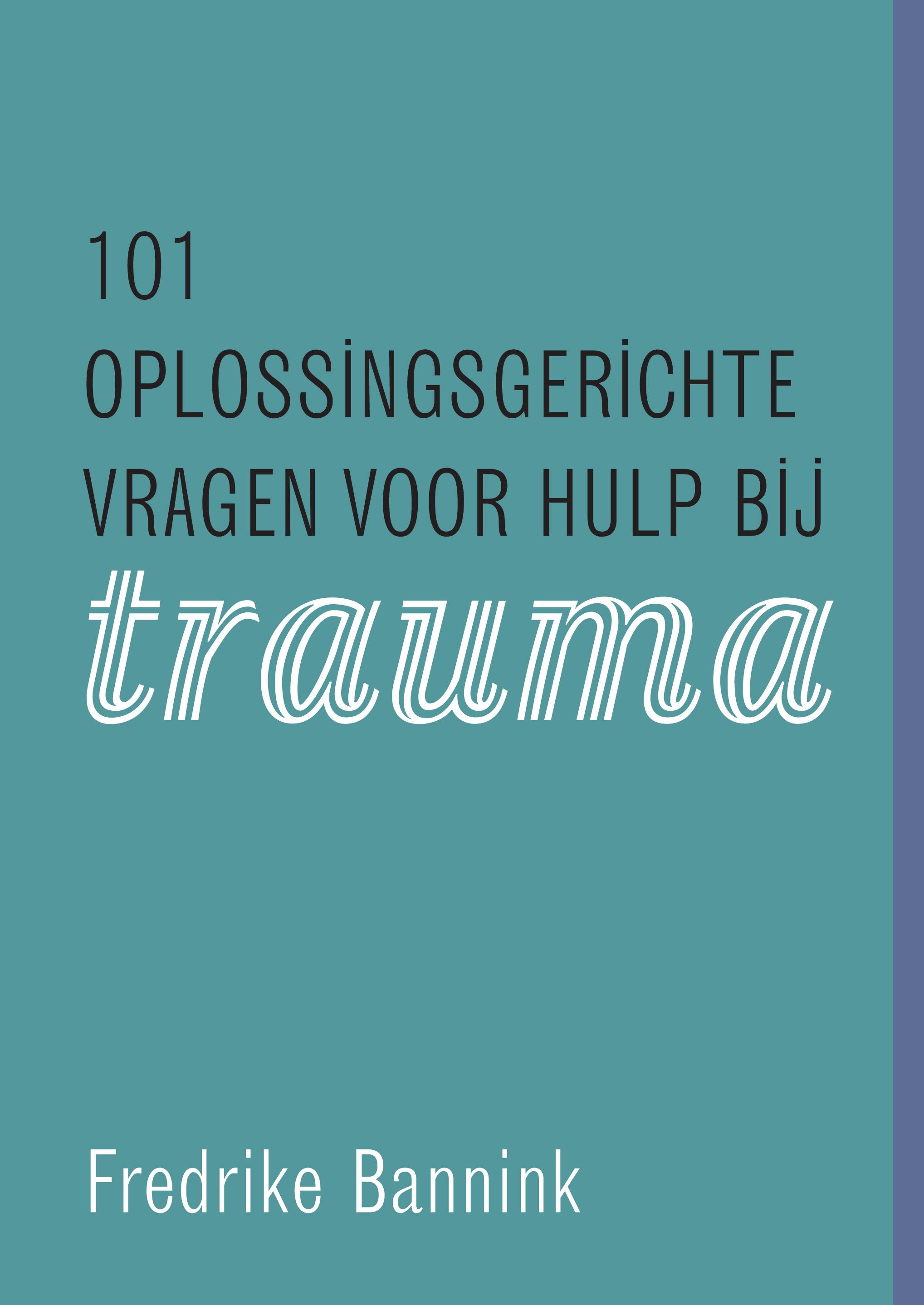 Cover image 101 oplossingsgerichte vragen voor hulp bij trauma